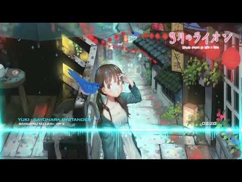 Sangatsu No Lion Opening 2 『 Sayonara Bystander』『Yuki』[Full]