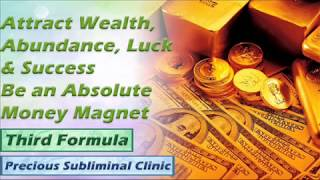 Money And Wealth Magnet - 3rd Formula [Affirmation Frequency] - INSTANT RESULTS