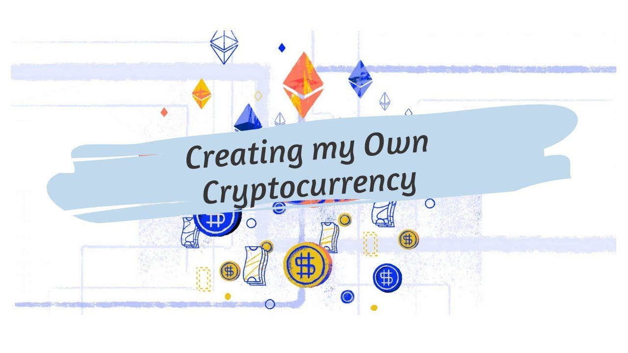 can i make my own cryptocurrency