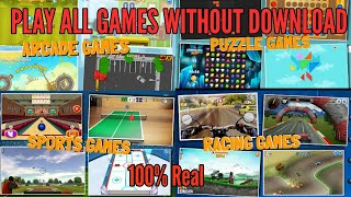 Play 100+ Games without Download Them  Full tutorial with the Gameplay