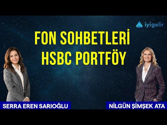 # 34 Fon sohbetleri HSBC Portföy