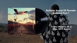 Pink Floyd - A New Machine Pt. 2 (Live, Delicate Sound Of Thunder) [2019 Remix]