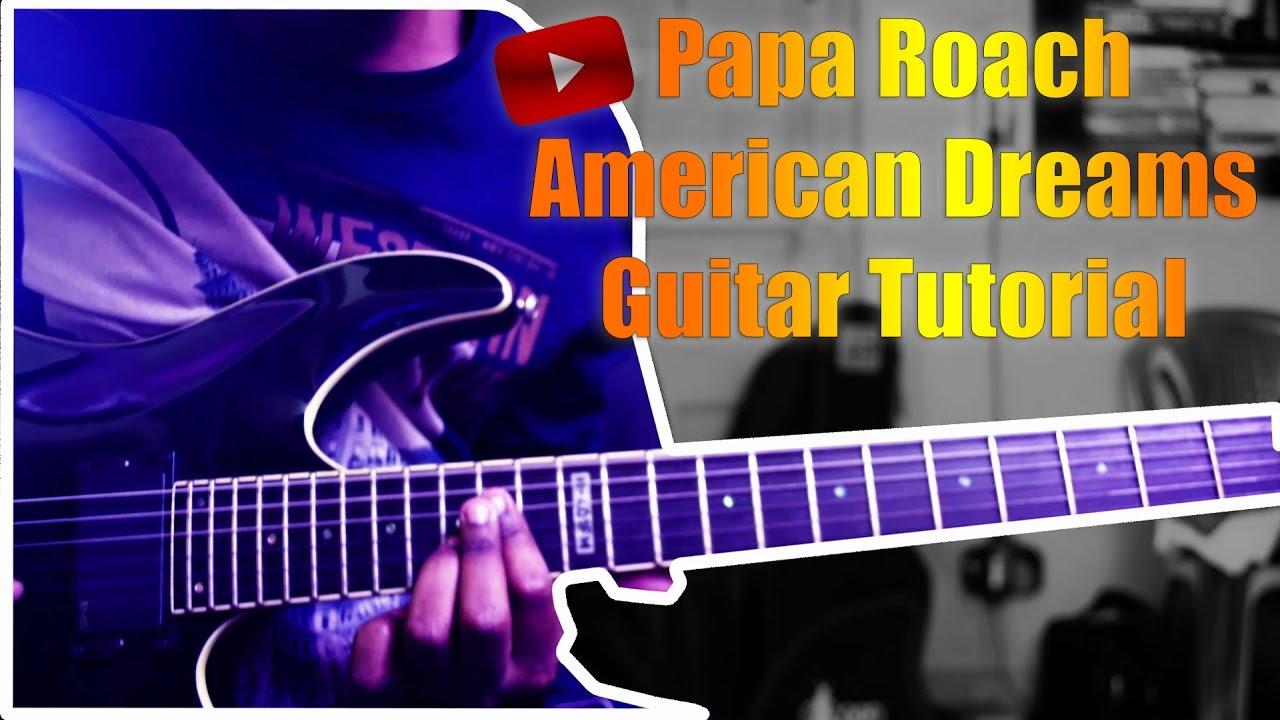 Papa Roach American Dreams Guitar Lesson Youtube