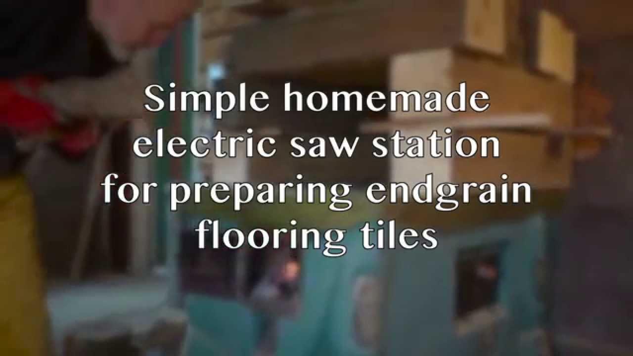 Homemade Saw Station For End Grain Flooring Tiles