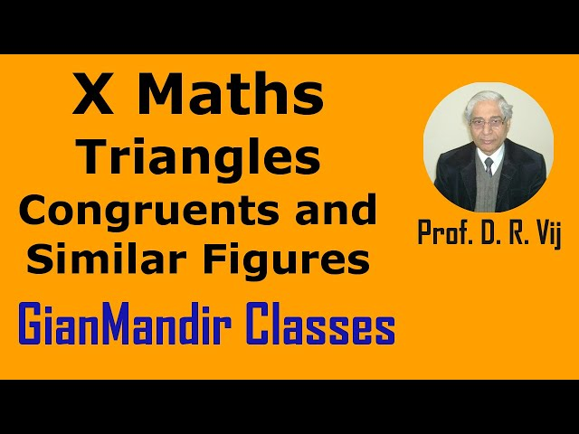 X Maths | Triangles | Congruents and Similar Figures by Preeti Ma'am