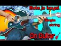 Bole jo koyal bago me || chudi jo khanke || on Guitar single string || for Beignner..#Prince