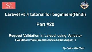Laravel v5.4 Tutorial for beginners in hindi (Part#20) Request Validation using Validator