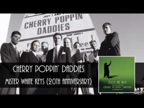 cherry-poppin'-daddies---mister-white-keys-[audio-only]