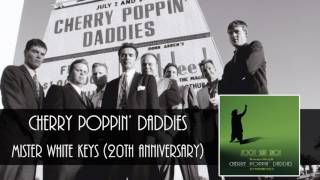 Watch Cherry Poppin Daddies Mister White Keys video