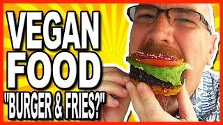 "Vegan Food Review ""BURGER & FRIES?"" AHHHHHH!"