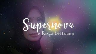 """Supernova"" - Kanya Cittasara (Official Lyric Video)"