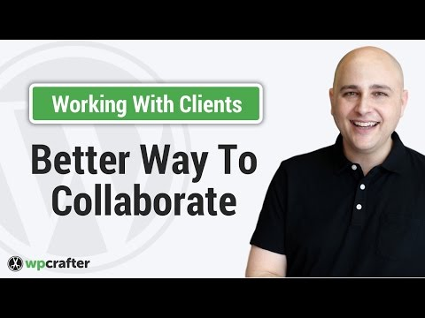 How To Efficiently Collaborate & Communicate With Clients On