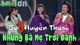 PART 3 BỘ 3 HUYỀN THOẠI | Việt Thảo - Vân Sơn - Bảo Liêm | Những Bà Mẹ Trời Đánh