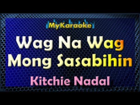 Huwag Na Huwag Mong Sasabihin - Karaoke version in the style of Kitchie Nadal