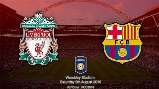 Liverpool vs FC Barcelona Football Friendly International Champions Cup 8/06/2016 (FIFA 16 Gameplay)