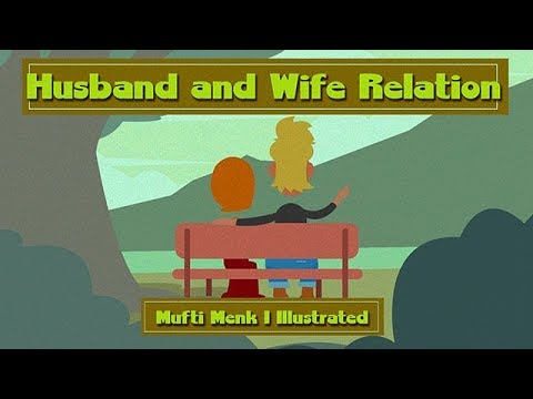 Husband And Wife Relation | Mufti Menk | Blessed Home Series