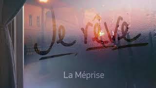 La Meprise - Je reve