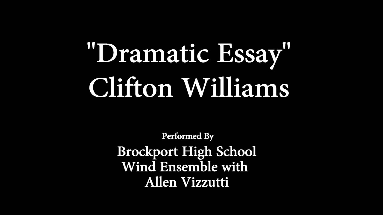 dramatic essay clifton williams performed by allen vizzutti and  dramatic essay clifton williams performed by allen vizzutti and brockport hs wind ensemble