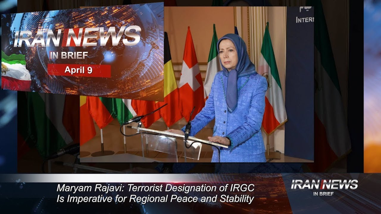 Iran news in brief, April 9, 2019