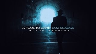 Boz Scaggs - A Fool To Care (Full Album Sampler)