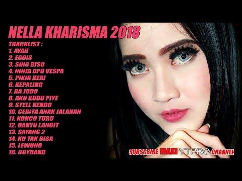 Nella Kharisma Full Album Terbaru 2018 || Ayah - Egois - Sing Biso ||