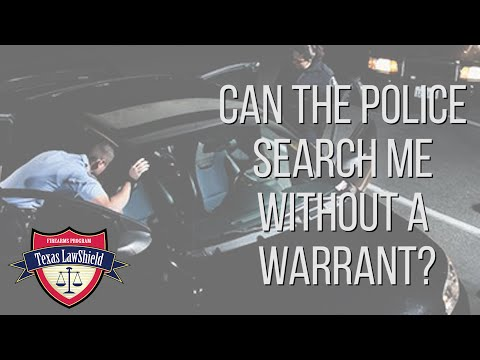 Can the Police Search Without a Warrant? - TX