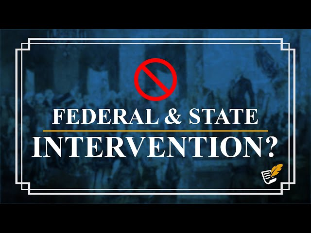 Beware of Federal & State Intervention | Constitution Corner