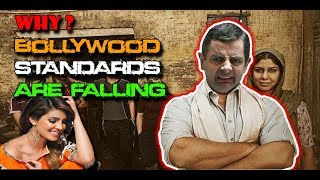 WHY BOLLYWOOD STANDARDS ARE FALLING || HERE IS THE REASON|| BOLLYWOOD LOGIC|| LOOSING POTENTIAL