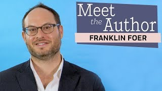 Meet the Author: Franklin Foer (WORLD WITHOUT MIND)