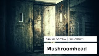 Mushroomhead - Savior Sorrow Full Album