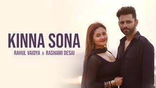 Kinna Sona | Rahul Vaidya feat. Rashami Desai