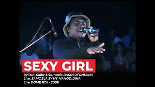 SEXY GIRL by RAH-CKIKY (Live SAMOËLA SY NY MANODIDINA / Be Mozik! & RTA 2009)