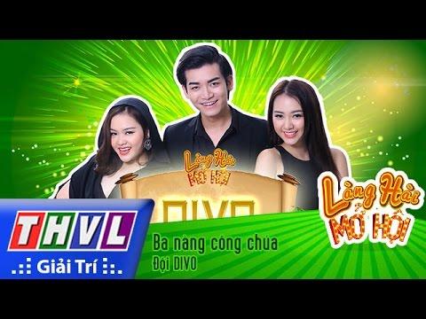 THVL | Làng hài mở hội - Tập 1: Ba nàng công chúa - Đội DIVO