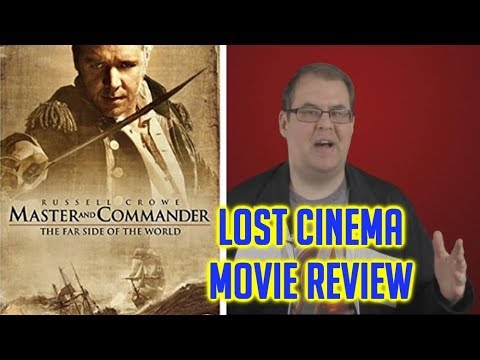 MASTER AND COMMANDER - Movie Review (Lost Cinema Series Ep. 07)