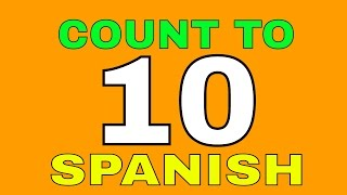 Count To Ten In Spanish | Count To 10 In Spanish | Learn How To Count To Ten In Spanish