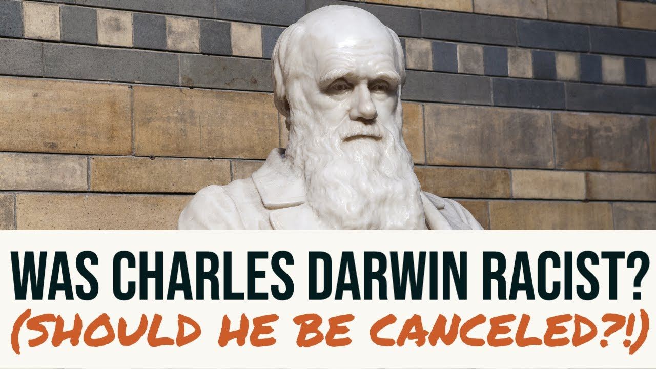 Was Charles Darwin Racist? (Should He Be Canceled?!)