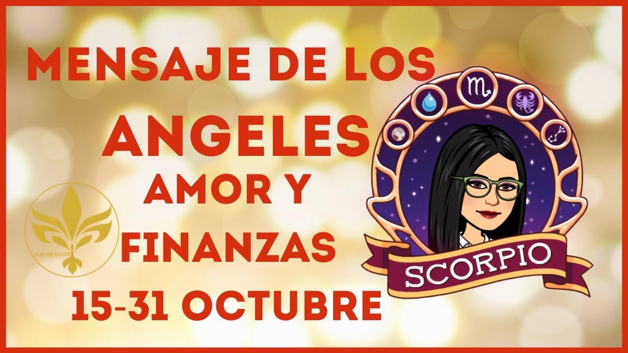 ⚜ESCORPIO💖AMOR Y FINANZAS💫MENSAJE DE LOS ANGELES PARA TI HOY-💖📢 15 AL 31 DE OCTUBRE