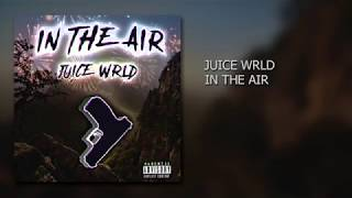Juice Wrld In The Air Unreleased.mp3