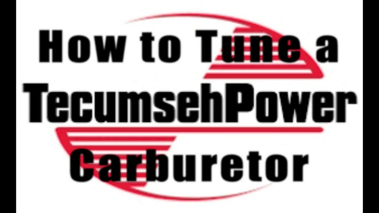 How to Tune a Tecumseh Carburetor