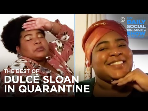 The Best of Dulcé Sloan in Quarantine | The Daily Social Distancing Show
