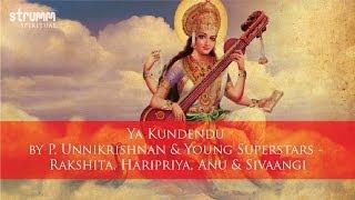 Ya Kundendu- Saraswati Shlok by P. Unnikrishnan & Rakshita, Haripriya & Anu(Young Superstars)