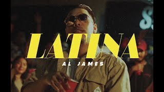 Al James - LATINA (Official Music Video)
