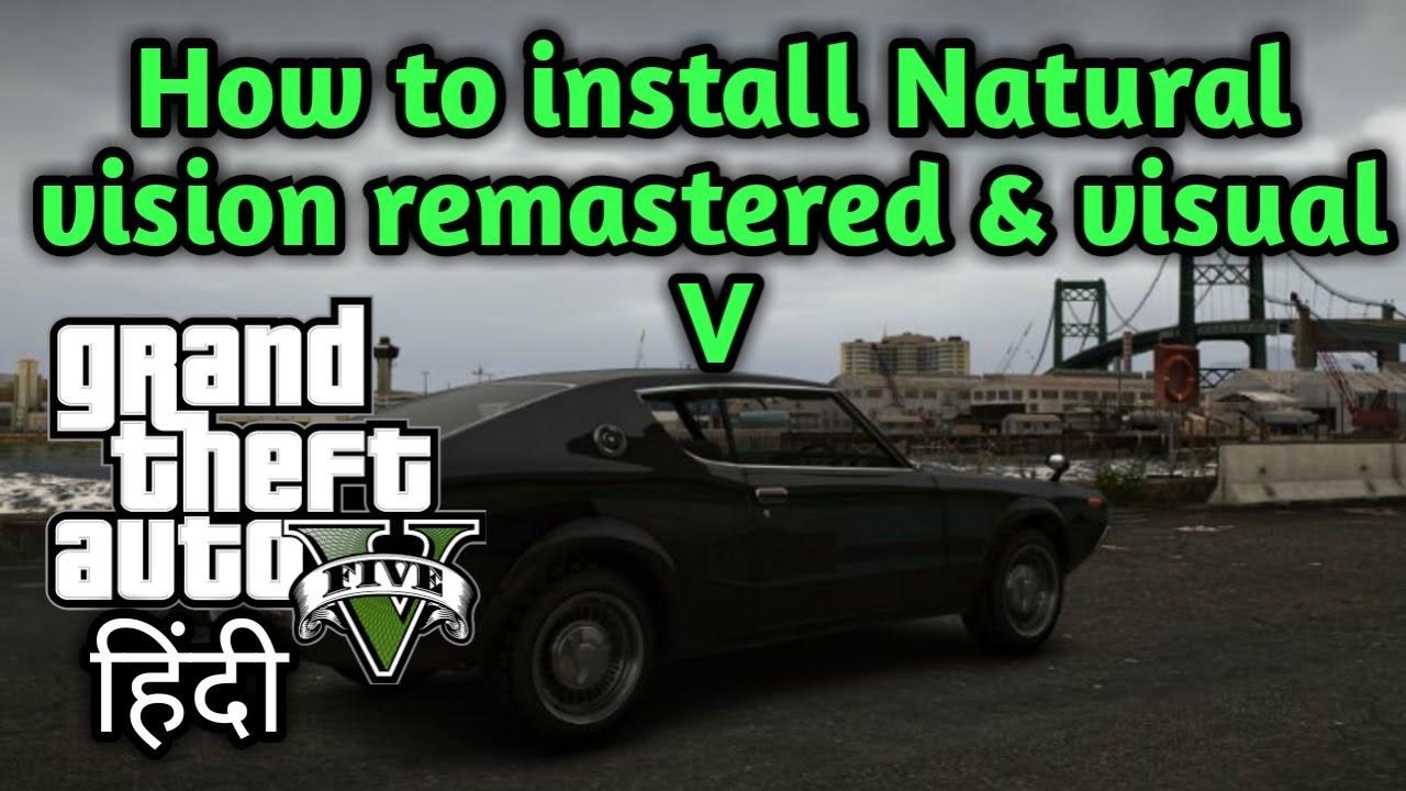 How To install Natural Vision Remastered & Visual V in GTA 5 In Hindi!