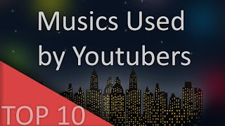 top 10 popular songs used by youtubers