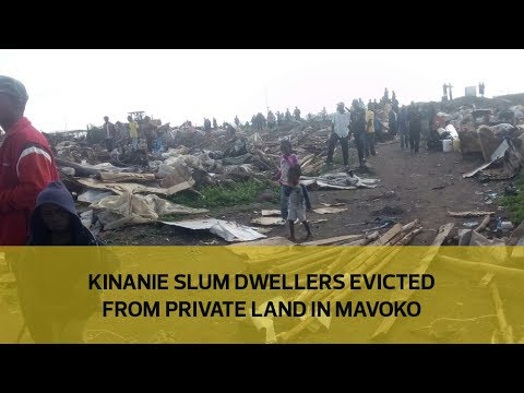 Kinanie slum dwellers evicted from private land in Mavoko