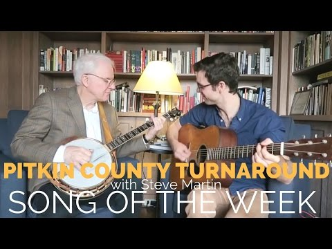 Pitkin County Turnaround with Steve Martin [Song of the Week Special Guest!]