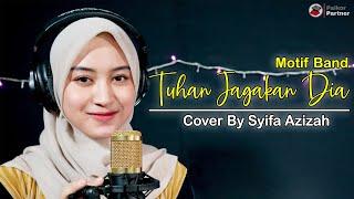 TUHAN JAGAKAN DIA - MOTIF BAND   COVER BY SYIFA AZIZAH