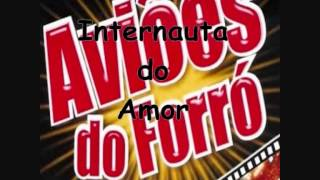 Aviões do Forró - Internauta do Amor (Vol.7 - 2006)