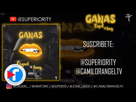 GANAS - TOWY & OSQUEL (SUPERIORITY)