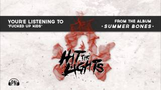 "Hit The Lights ""Fucked Up Kids"""